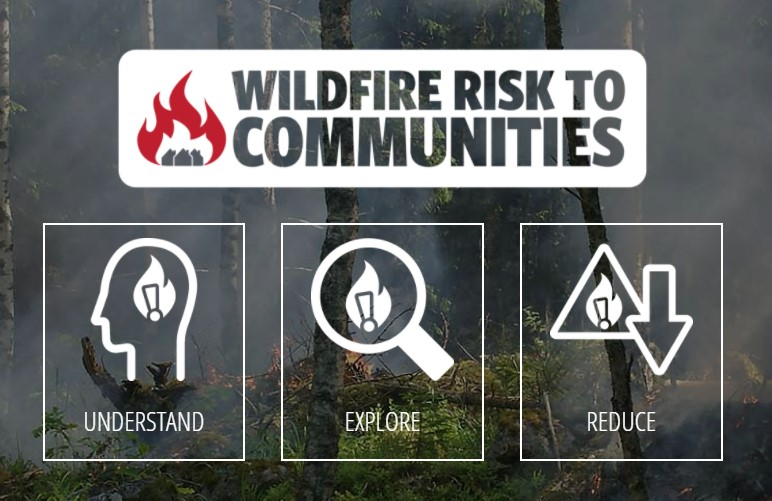 wildfire risk to communities site, Understand, Explore, Reduce