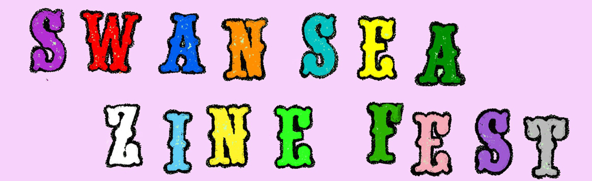 Header with the words Swansea Zine Fest in bright colours