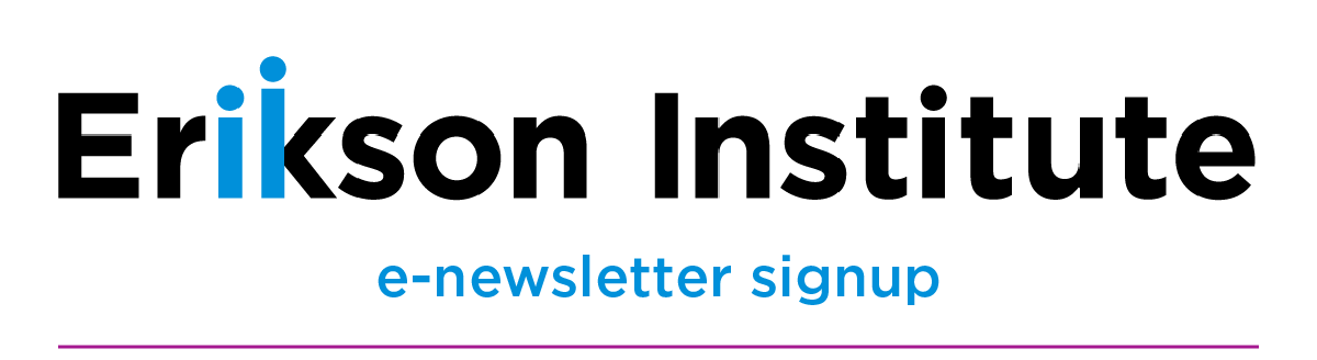 Erikson Institute e-newsletter signup