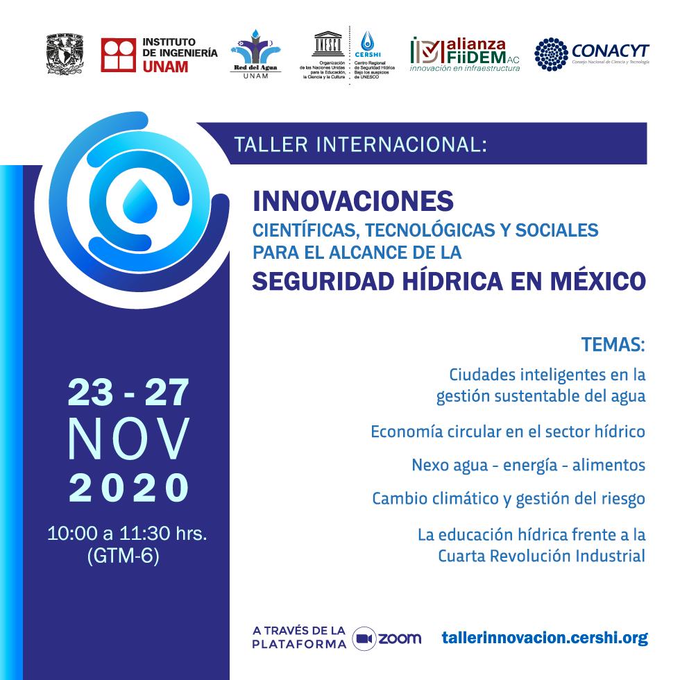 Taller internacional: innovaciones científicas, tecnológicas y sociales para el alcance de la seguridad hídrica en México