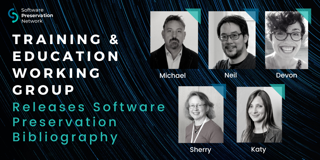 Training & Education Working Group Releases Software Preservation Bibliography. Pictured above (clockwise beginning in the top left): Michael Olson, Neil Chue Hong, Devon Olson, Sherry Lake, and Katy Boss.