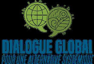 Dialogue global                                                    pour une alternative                                                    systémique