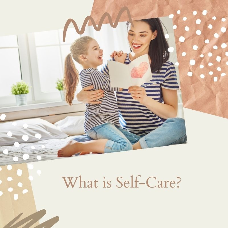 """Photo of mom and child with text, """"What is Self-Care"""""""