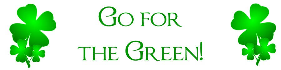 """""""Go For The Green!""""  Online Silent Auction  - opens March 7"""