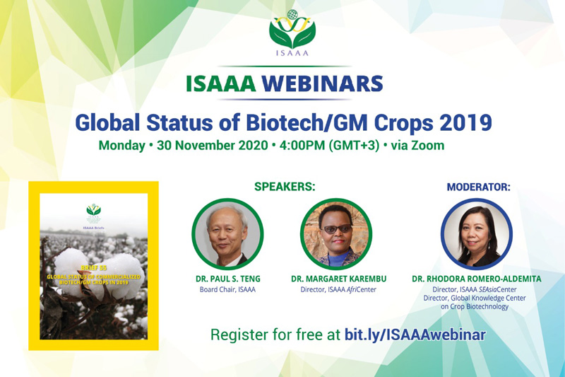 ISAAA AfriCenter presents a Live Webinar Global Status of GM Crops 2019 Monday, 30 November 2020 | 4:00PM (GMT+3) | Via Zoom