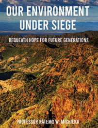 Our Environment Under Siege: Bequeath Hope for Future Generations – Ratemo Waya Michieka