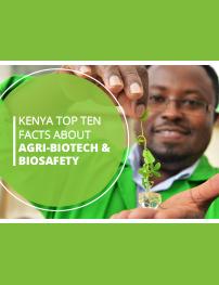 Kenya Top Ten Facts About Agri-Biotech & Biosafety