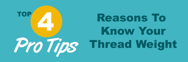 top 4 pro tips reasons to know your thread weight