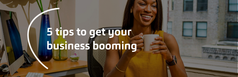5 tips to get business booming