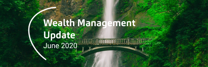Wealth Management Update June 2020