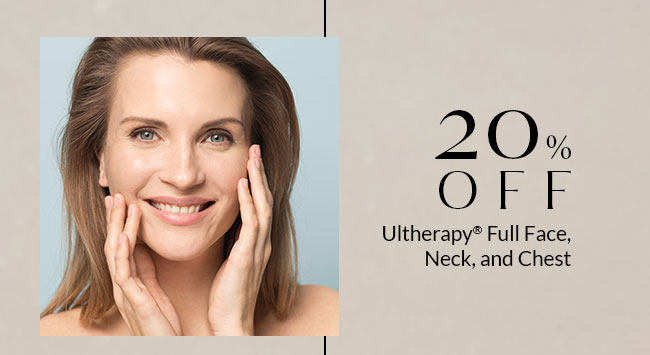20% OFF Ultheraphy® Full Face, Neck, and Chest