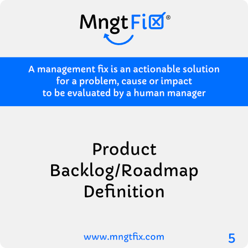 Management Fix 5 Product Backlog/Roadmap Definition