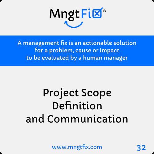 Management Fix 32 Project Scope Definition and Communication