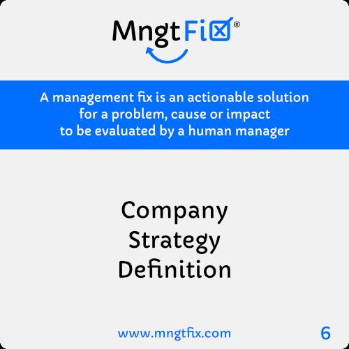 Management Fix 6 Company Strategy Definition