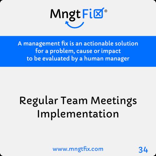 Management Fix 34 Regular Team Meetings Implementation