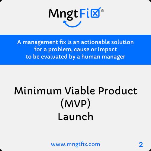 Management Fix 2 Minimum Viable Product (MVP) Launch