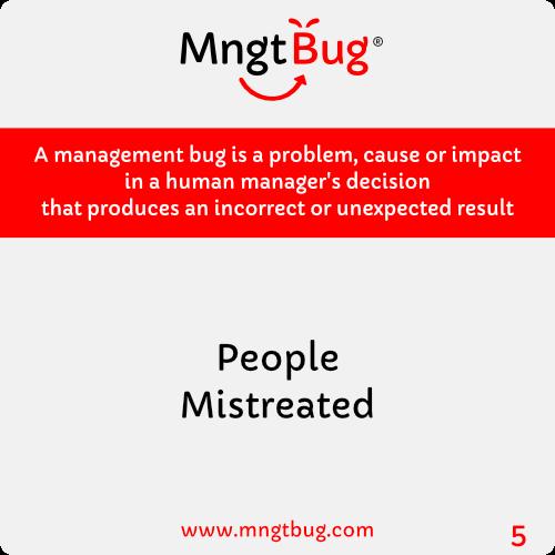 Management Bug 5 People Mistreated
