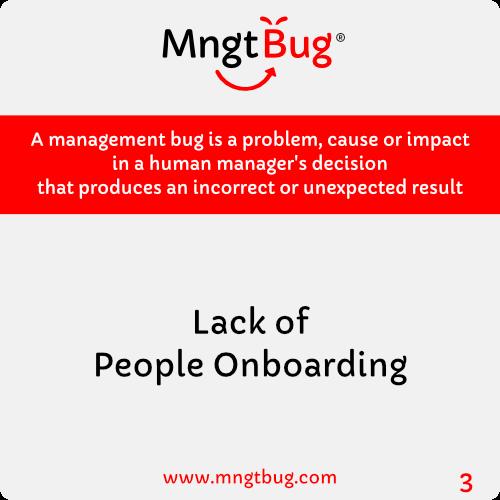 Management Bug 3 Lack of People Onboarding