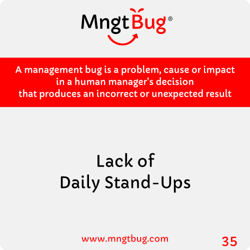 Management Bug 35 Lack of Daily Stand-ups