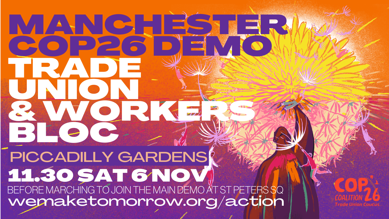 Image with text which reads: Manchester COP26 demo Trade union & workers bloc Piccadilly Gardens 11:30 Sat 6 Nov Before marching to join the main demo at St Peter's Square wemaketomorrow.org/action
