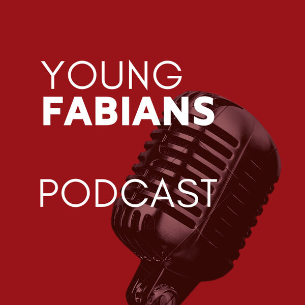 Young Fabians Podcast