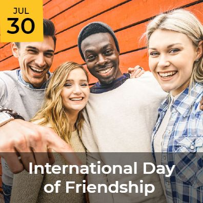 JUL 30 - International Day of Friendship