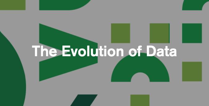The Evolution of Data