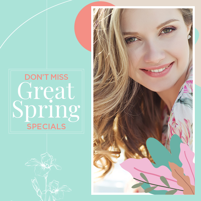 Don't Miss Great Spring Specials