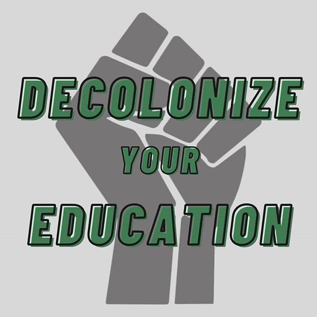 Decolonize Your Education