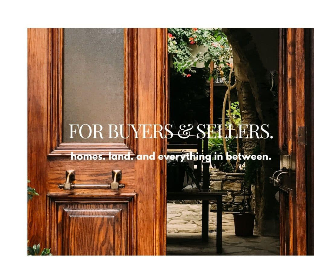 For buyers and sellers. Homes. Land. and everything in between.