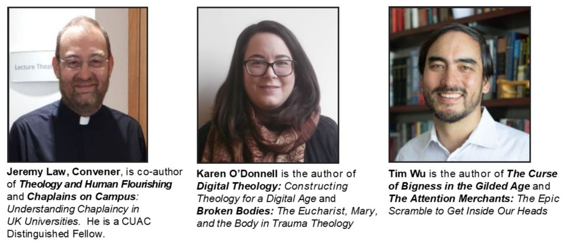 Karen O'Donnell is the author of Digital Theology: Constructing Theology for a Digital Age and Broken Bodies: The Eucharist, Mary, and the Body in Trauma Theology  Tim Wu is the author of The Curse of Bigness in the Gilded Age and The Attention Merchants: The Epic Scramble to Get Inside Our Heads