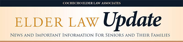 Cochecho Elder Law Associates Elder Law Update. News and important information for seniors and their families.