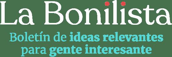 La Bonilista - Boletín de ideas relevantes para gente interesante