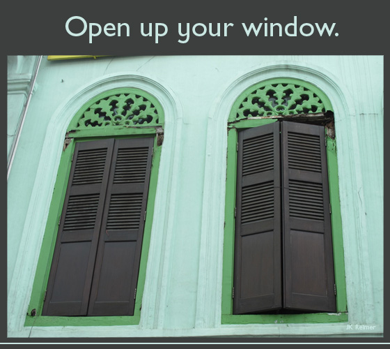 Open up your window.
