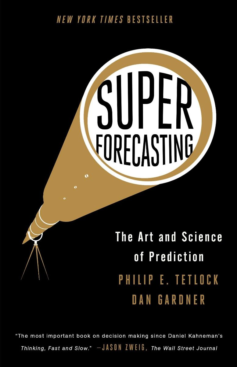 Back in 2011, the Good Judgment Project, led by Philip Tetlock, author of Superforecasting: The Art and Science of Prediction, was the undisputed victor in a tournament led by the US-based Intelligence Advanced Research Projects Activity (IARPA) to gauge the accuracy of forecasts