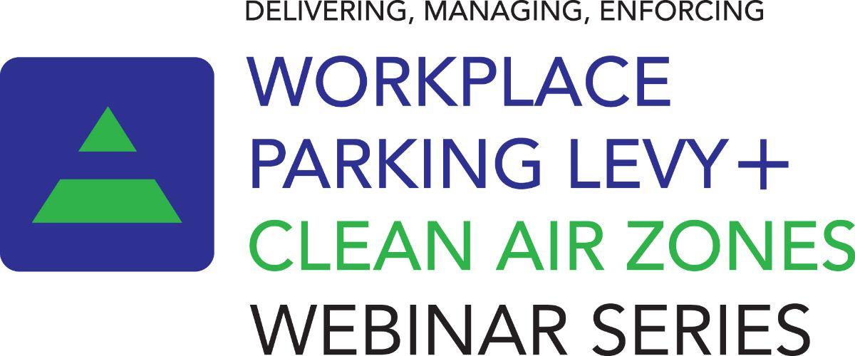 Workplace Parking Levy + Clean Air Zones Webinar Series