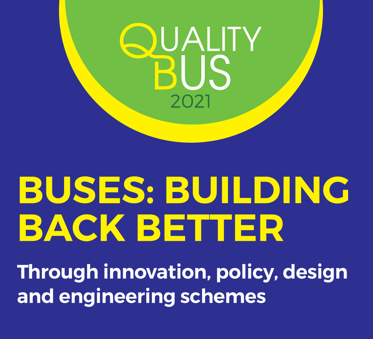 Quality Bus 2021 - Buses: Building Back Better