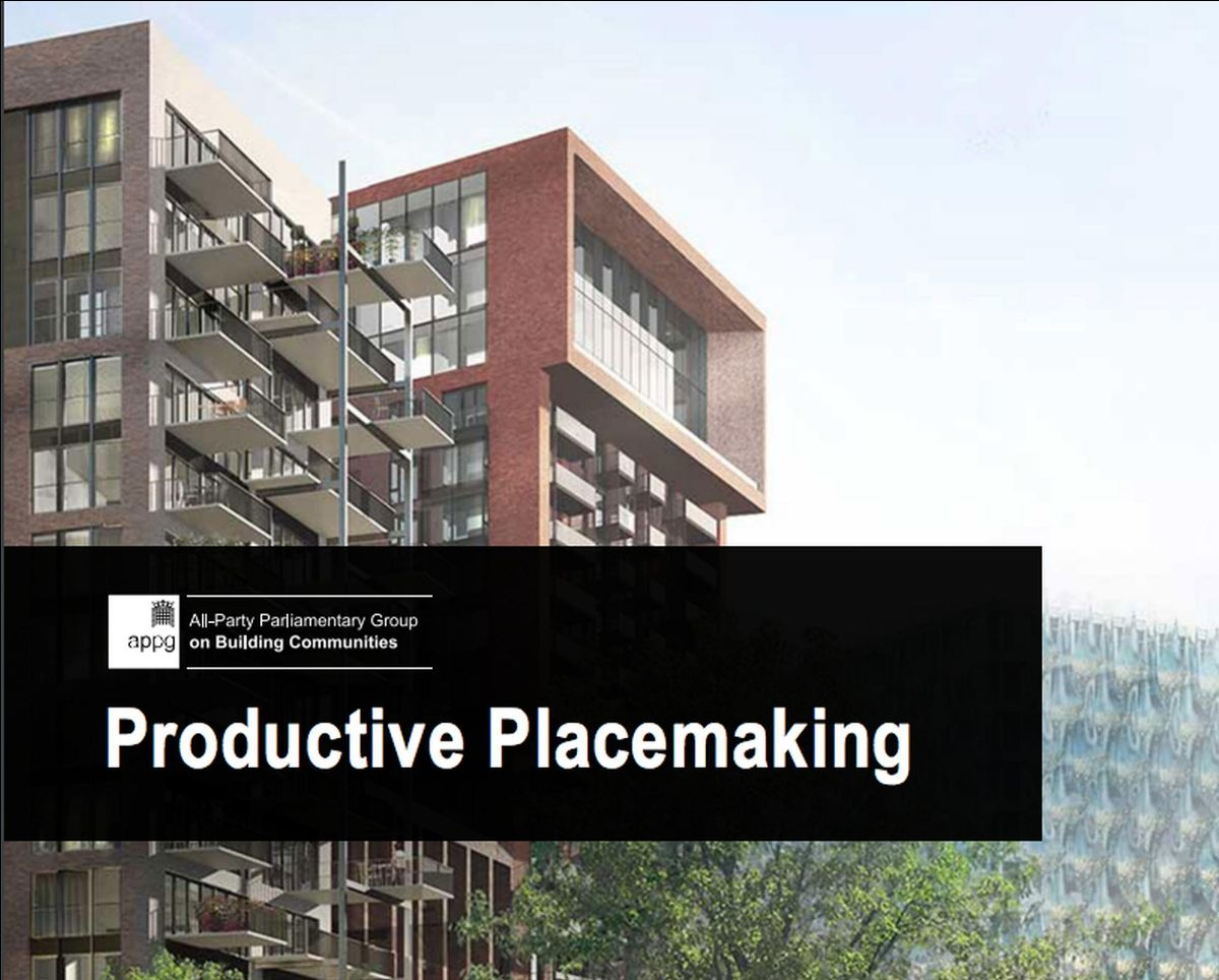 Placemaking to increase productivity should be 'at the heart of a revised National Planning Policy Framework'