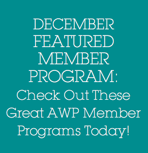 DECEMBER FEATURED MEMBER PROGRAMS: Check Out These Great AWP Member Programs Today!