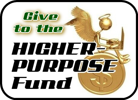 [ Give to the HIGHER-PURPOSE Fund ]