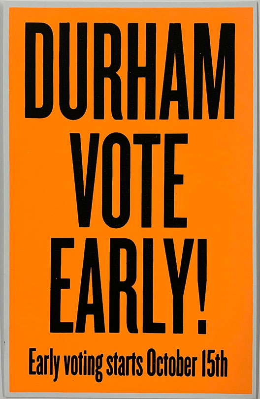 Durham Vote Early! Early Voting Starts October 15th | Bill Fick print