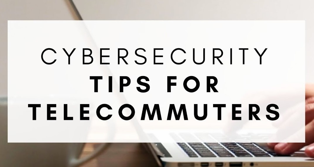 Critical Cybersecurity Reminder for TechWorx Clients who are Telecommuting