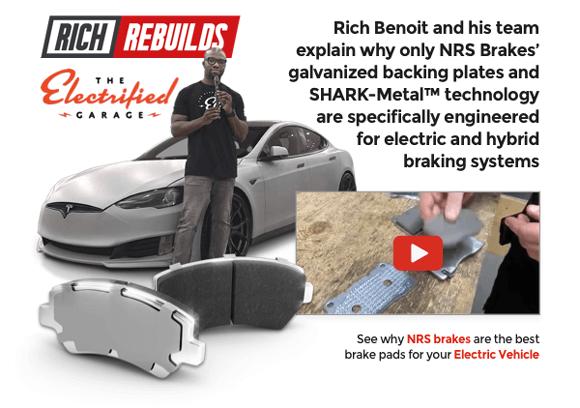 Rich Rebuild and EV Garage Use NRS Brakes