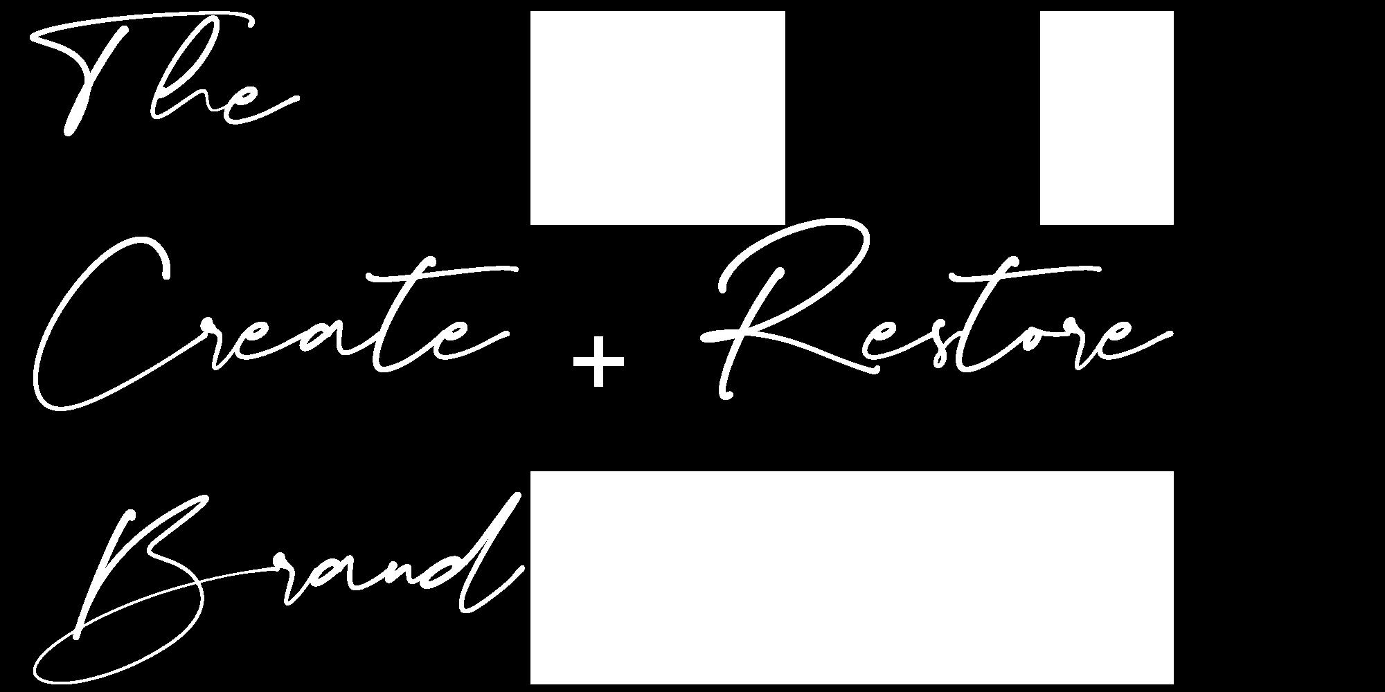 The Create + Restore Brand