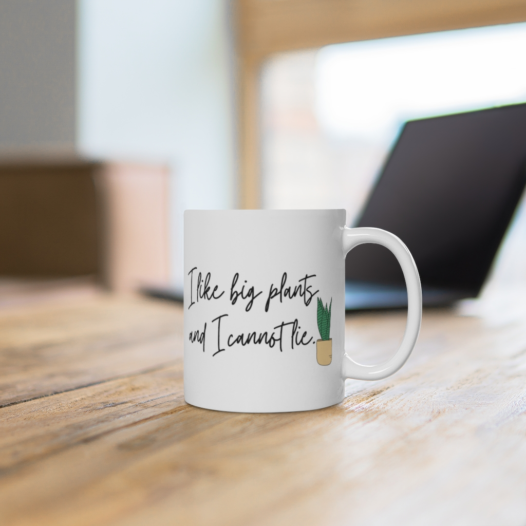 I Like Big Plants 11 oz Coffee Mug