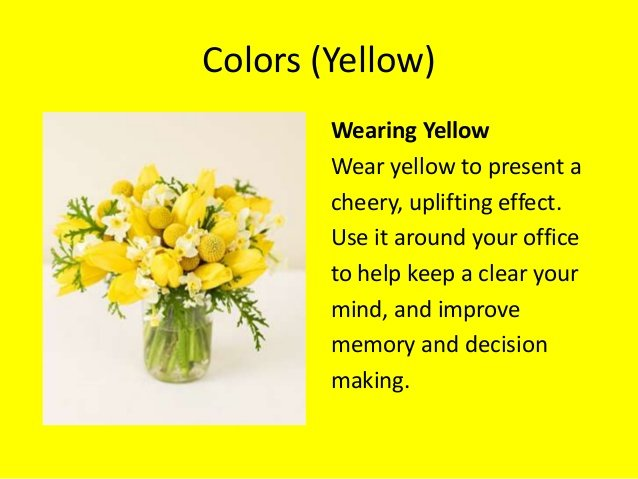 Yellow months - wear the colour yellow  to present a cheery, uplifting effect