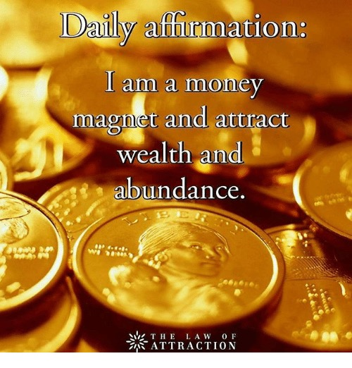 Daily Money Affirmation - I am a money magnet and attract wealth and abundance.