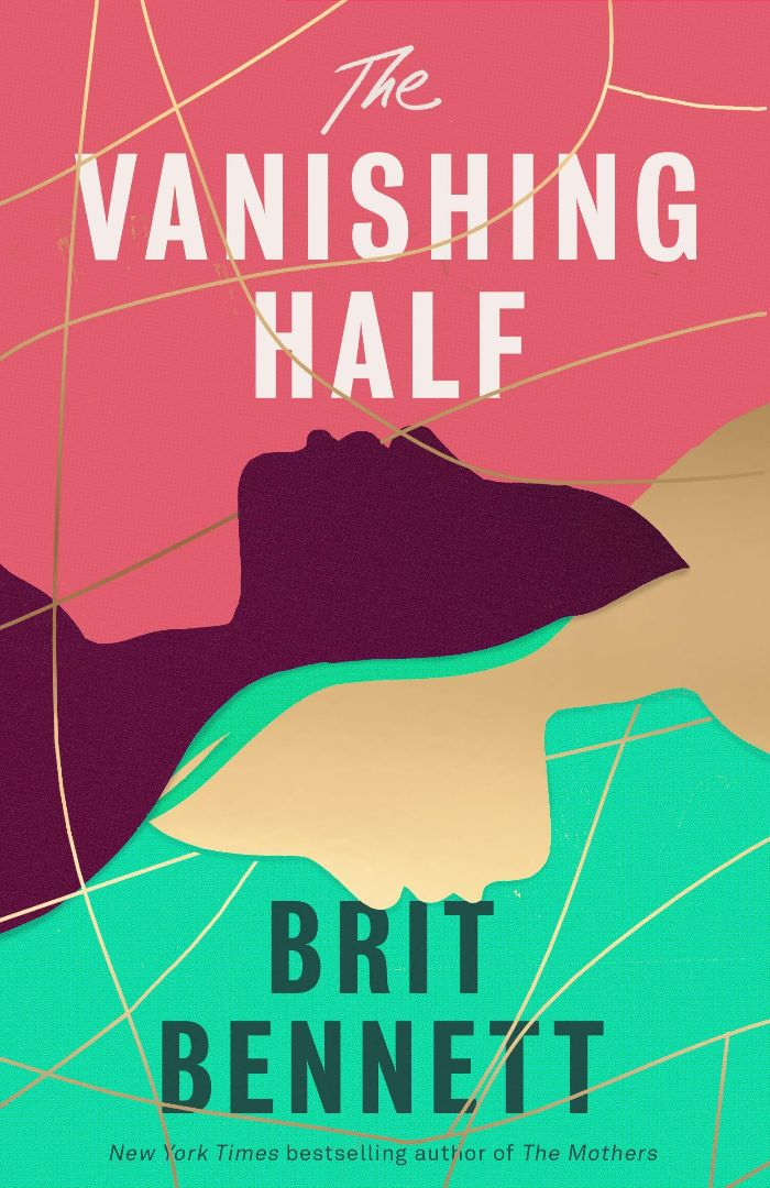 Book cover for The Vanishing Half by Brit Bennett. The cover shows the outlines of two women's heads collaged together. The top half is peachy pink and the bottom is a bright mint green. There are gold swirls across the cover.