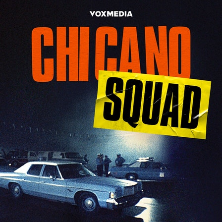 """A square photo of a group of police officers surrounded by two blue cars and a white minivan. The photo fades up to black, and the word """"Chicano"""" is in orange capitalized letters, and """"Squad"""" is in black capital letters on a yellow, crinkled background that looks like police tape. The Vox Media logo is centered at the top in white, capital letters in a small font."""