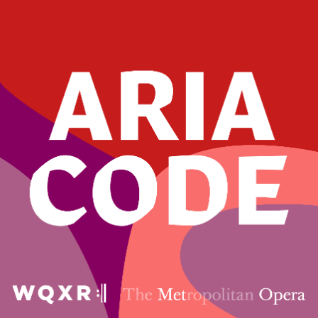 """A multicolored square with red, purple, and pink curves and the text """"ARIA CODE"""" in white font. The logos for WQXR and The Metropolitan Opera are at the bottom of the square."""